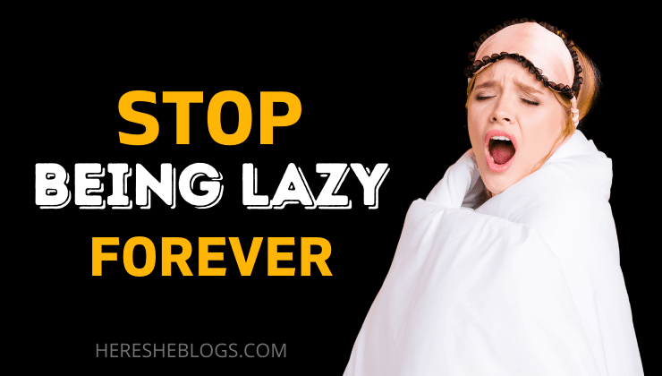 OVERCOME-LAZINESS-HOW-TO-STOP-BEING-LAZY