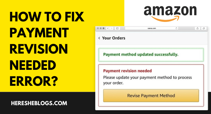 How to fix Payment Revision Needed error On Amazon