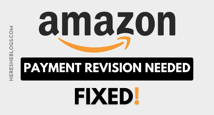 Payment Revision Needed On Amazon: Here's How To Fix It